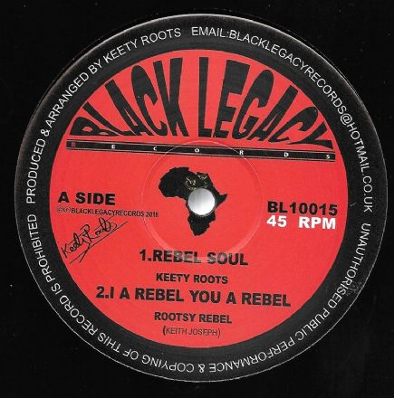 Keety Roots - Rebel Soul / I A Rebel You A Rebel / Digi Step - Rebel Horns / Dub (Black Legacy) 10""